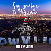 Say Goodbye To Hollywood (Live) by Billy Joel