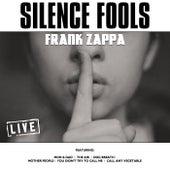 Silence Fools (Live) de Frank Zappa
