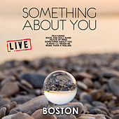 Something About You (Live) di Boston