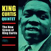 The New Scene Of King Curtis! (Remastered) von King Curtis
