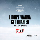 I Don't Wanna Get Drafted (Live) de Frank Zappa