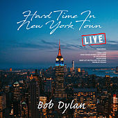 Hard Time In New York Town (Live) de Bob Dylan
