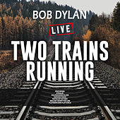 Two Trains Running (Live) de Bob Dylan