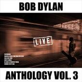 Bob Dylan - Anthology Vol. 3 (Live) von Bob Dylan