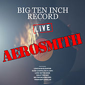Big Ten Inch Record (Live) by Aerosmith