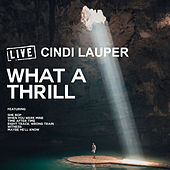 What A Thrill (Live) von Cyndi Lauper