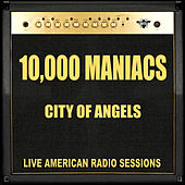 City Of Angels (Live) von 10,000 Maniacs
