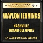 Nashville Grand Ole Oprey (Live) by Waylon Jennings