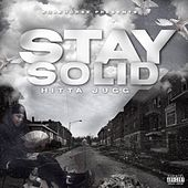 Stay Solid by Hitta Jugg