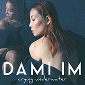 Crying Underwater by Dami Im