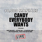 Candy Everybody Wants (Live) by 10,000 Maniacs