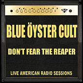 Don't Fear The Reaper (Live) von Blue Oyster Cult