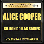 Billion Dollar Babies (Live) von Alice Cooper