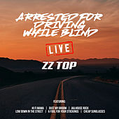 Arrested For Driving While Blind (Live) von ZZ Top