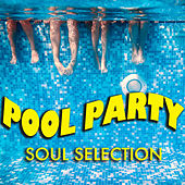 Pool Party Soul Selection de Various Artists