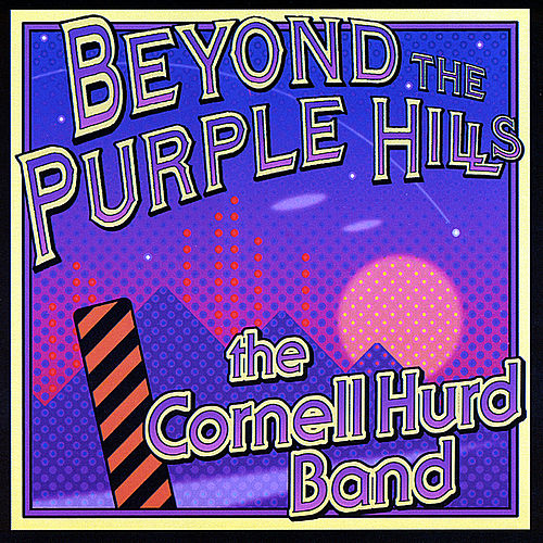 Beyond the Purple Hills by The Cornell Hurd Band