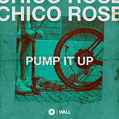 Pump It Up by Chico Rose