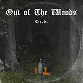 Out of the Woods de Cryptic