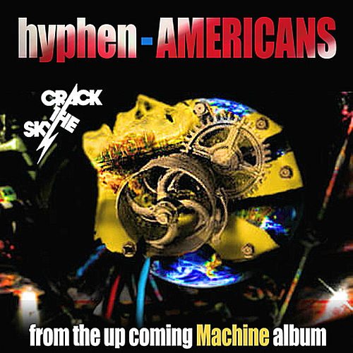 Hyphen-Americans by Crack The Sky