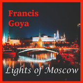Lights of Moscow (Album) by Francis Goya