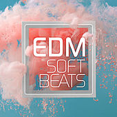 EDM Soft Beats de Various Artists