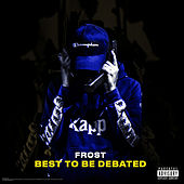Best to Be Debated by Frost