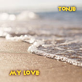 My Love by Tonje