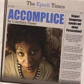 Accomplice by Courtney Dowe