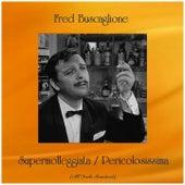 Supermolleggiata / Pericolosissima (Remastered 2019) de Fred Buscaglione