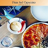 Pizza And Capuccino (All Tracks Remastered) de Various Artists