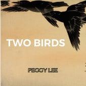 Two Birds von Peggy Lee