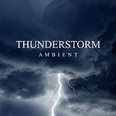 Thunderstorm Ambient by Thunderstorms
