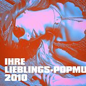 Ihre Lieblings-Popmusik 2010 de Various Artists