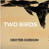 Two Birds von Dexter Gordon