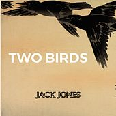 Two Birds by Jack Jones