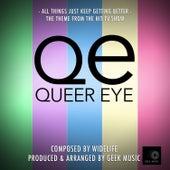 Queer Eye: All Things Just Keep Getting Better von Geek Music