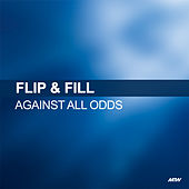 Against All Odds by Flip And Fill