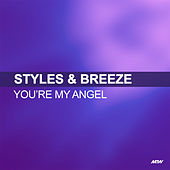 You're My Angel by Styles and Breeze