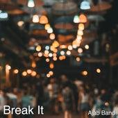 Break It de Ajab Band