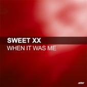 When It Was Me de Sweet XX