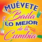 Muevete y Baila Lo Mejor De La Cumbia von Various Artists