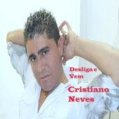 Desliga e Vem by Cristiano Neves
