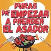 Puras Pa´ Empezar A Prender El Asador de Various Artists