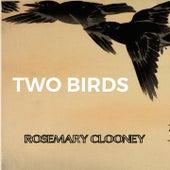 Two Birds von Rosemary Clooney
