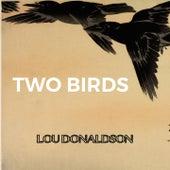 Two Birds by Lou Donaldson