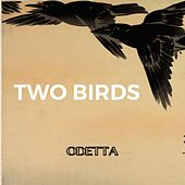 Two Birds von Odetta