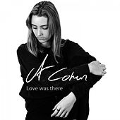 Love Was There by Agnes Cohen