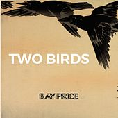 Two Birds by Ray Price