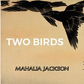 Two Birds de Mahalia Jackson