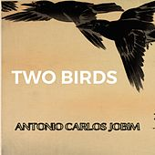 Two Birds by Antônio Carlos Jobim (Tom Jobim)